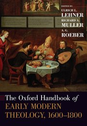 Cover for   The Oxford Handbook of Early Modern Theology, 1600-1800