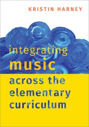 Cover for   Integrating Music Across the Elementary Curriculum