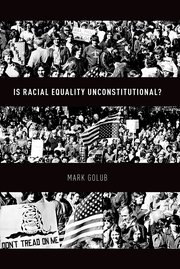 Cover for   Is Racial Equality Unconstitutional?