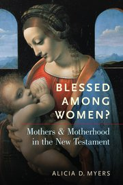 Cover for   Blessed Among Women?