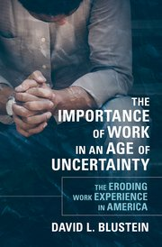 Cover for   The Importance of Work in an Age of Uncertainty