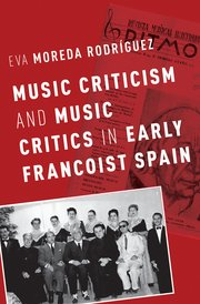 Cover for   Music Criticism and Music Critics in Early Francoist Spain