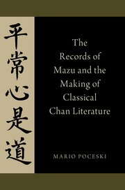 Cover for   The Records of Mazu and the Making of Classical Chan Literature
