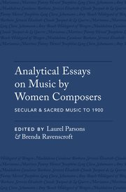 Cover for   Analytical Essays on Music by Women Composers: Secular & Sacred Music to 1900