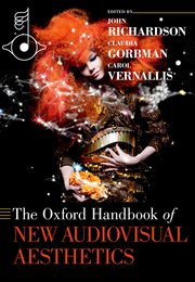 Cover for   The Oxford Handbook of New Audiovisual Aesthetics
