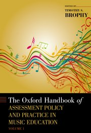 Cover for   The Oxford Handbook of Assessment Policy and Practice in Music Education, Volume 1