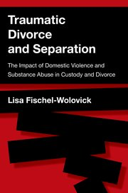 Cover for   Traumatic Divorce and Separation