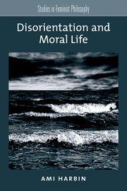 Cover for   Disorientation and Moral Life