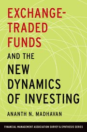 Cover for   Exchange-Traded Funds and the New Dynamics of Investing