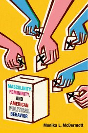 Cover for   Masculinity, Femininity, and American Political Behavior