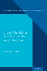 Cover for   Urban Friendships and Community Youth Practice