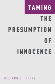 Cover for   Taming the Presumption of Innocence