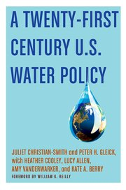 Cover for   A Twenty-First Century US Water Policy