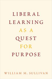 Cover for   Liberal Learning as a Quest for Purpose