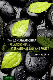 Cover for   The U.S.-Taiwan-China Relationship in International Law and Policy