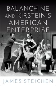 Cover for   Balanchine and Kirsteins American Enterprise
