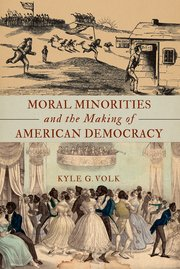 Cover for   Moral Minorities and the Making of American Democracy