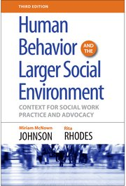Cover for   Human Behavior and the Larger Social Environment, Third Edition