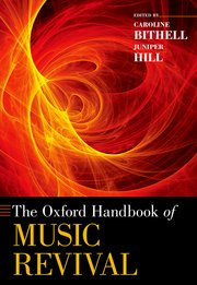 Cover for   The Oxford Handbook of Music Revival
