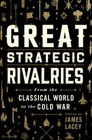 Cover for   Great Strategic Rivalries