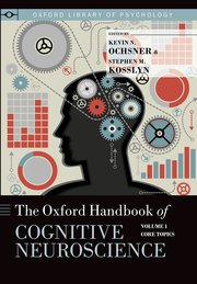 Cover for   The Oxford Handbook of Cognitive Neuroscience