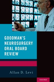Cover for   Goodmans Neurosurgery Oral Board Review