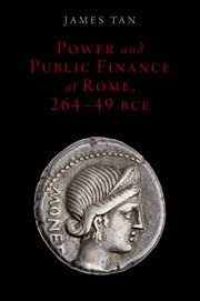Cover for   Power and Public Finance at Rome, 264-49 BCE