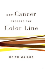 Cover for   How Cancer Crossed the Color Line
