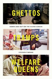 Cover for   Ghettos, Tramps, and Welfare Queens