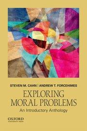 Exploring moral problems steven m cahn andrew t forcehimes exploring moral problems an introductory anthology fandeluxe Images