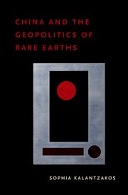 Cover for   China and the Geopolitics of Rare Earths
