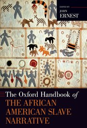 Cover for   The Oxford Handbook of the African American Slave Narrative