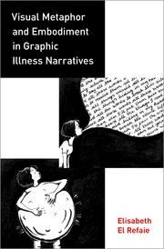 Cover for   Visual Metaphor and Embodiment in Graphic Illness Narratives