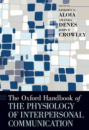 Cover for   The Oxford Handbook of the Physiology of Interpersonal Communication