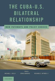 Cover for   The Cuba-U.S. Bilateral Relationship