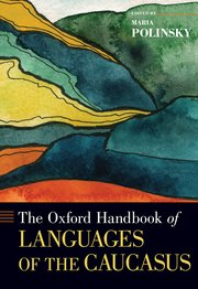 Cover for   The Oxford Handbook of Languages of the Caucasus