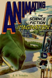 Cover for   Animating the Science Fiction Imagination