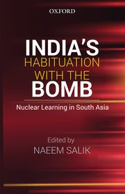 Cover for   Indias Habituation with the Bomb: Nuclear Learning in South Asia