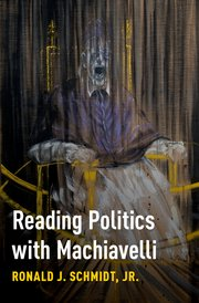 Cover for   Reading Politics with Machiavelli