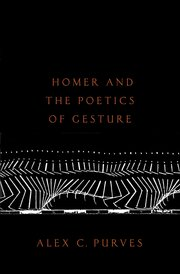 Cover for   Homer and the Poetics of Gesture