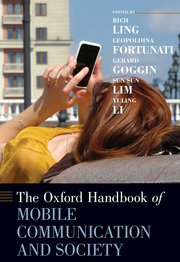 Cover for   The Oxford Handbook of Mobile Communication and Society