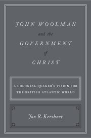 Cover for   John Woolman and the Government of Christ