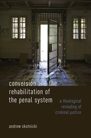 Cover for   Conversion and the Rehabilitation of the Penal System