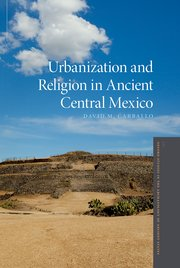 Cover for   Urbanization and Religion in Ancient Central Mexico