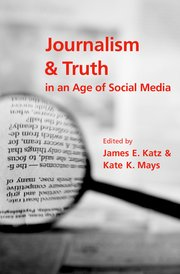 Cover for   Journalism and Truth in an Age of Social Media