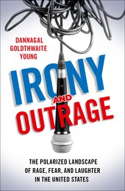 Cover for   Irony and Outrage