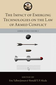 Cover for   The Impact of Emerging Technologies on the Law of Armed Conflict