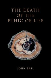 Cover for   The Death of the Ethic of Life