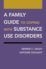 Cover for   A Family Guide to Coping with Substance Use Disorders