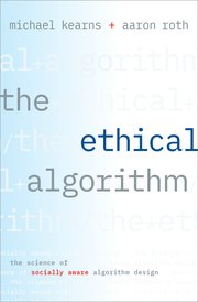 Cover for   The Ethical Algorithm